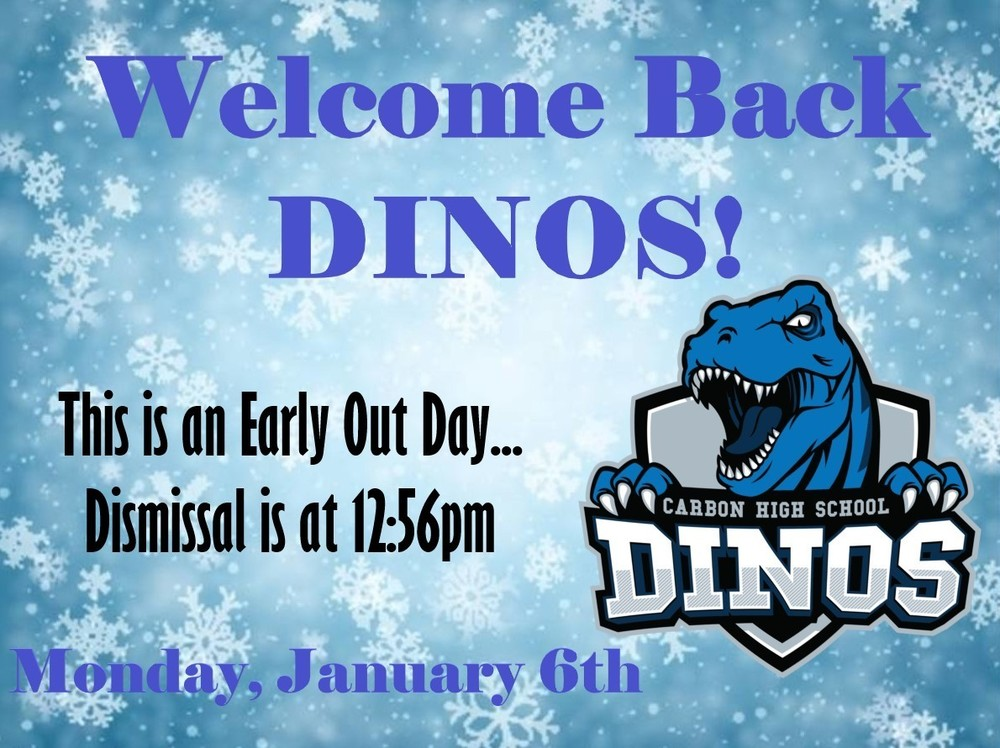 Welcome Back DINOS on Monday, Jan. 6th!
