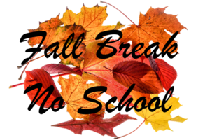 Fall Break - No School Thursday and Friday